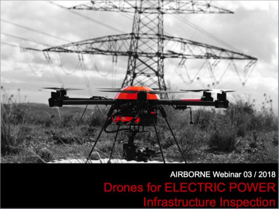 Webinar 03 / 2018: Drones for Electric Power Infrastructure Inspection (EN) – 24 May 2018