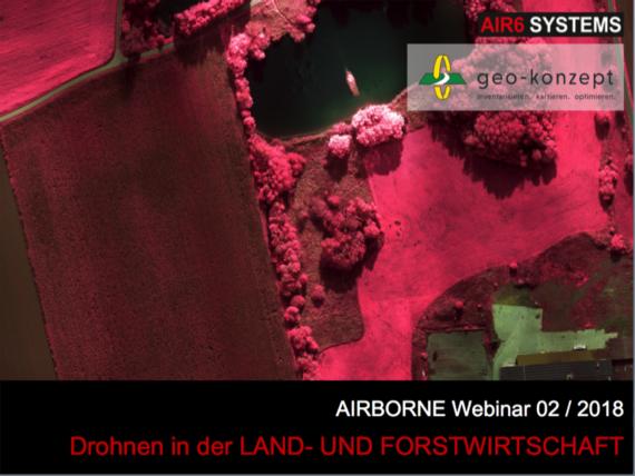 Webinar 02 / 2018: Drones in Agriculture & Forestry (DE) – 15 March 2018